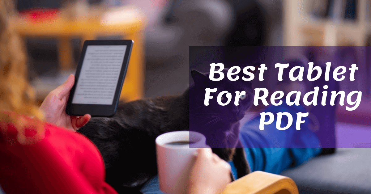 Best Tablet For Reading PDF