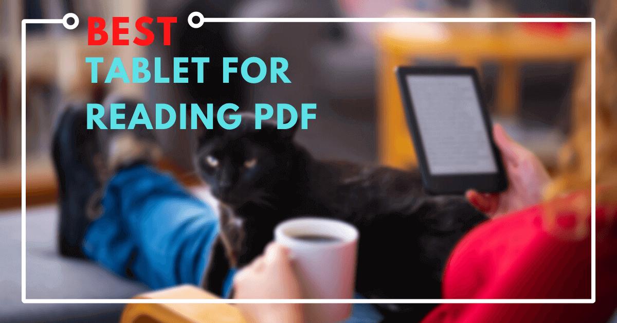 Best Tablet For Reading PDF