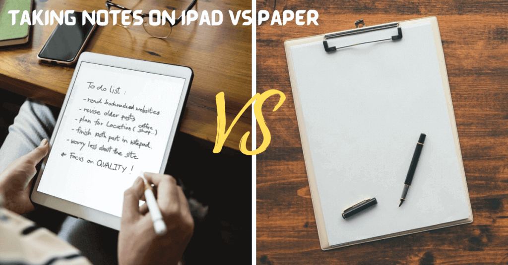 Taking Notes On iPad vs Paper